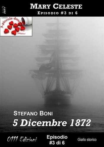 Prezzi e Sconti: #5 dicembre 1872 mary celeste ep. #3  ad Euro 1.49 in #Massimo boni #Book gialli storici