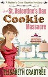 The St. Valentine's Day Cookie Massacre by Elisabeth Crabtree My rating: 4 of 5 stars 4 stars to Elisabeth Crabtree's The St. Valentine's Day Cookie Massacre, the first book in the Hatter's Cove Gazette series... https://thisismytruthnow.com