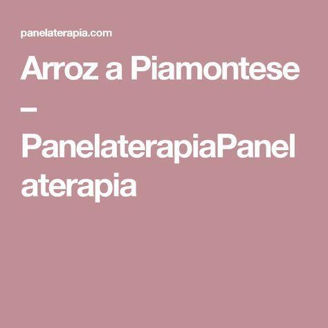 Arroz a Piamontese – PanelaterapiaPanelaterapia