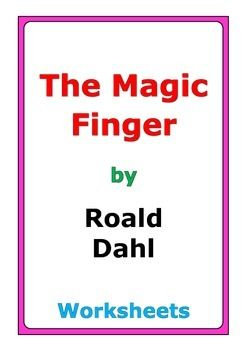 """12 pages of worksheets for """"The Magic Finger"""" by Roald Dahl"""