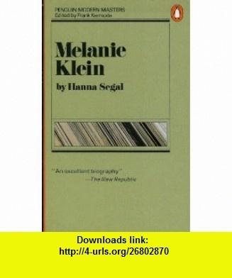 Melanie Klein (Penguin modern masters) (9780140059267) Hanna Segal , ISBN-10: 0140059261  , ISBN-13: 978-0140059267 ,  , tutorials , pdf , ebook , torrent , downloads , rapidshare , filesonic , hotfile , megaupload , fileserve