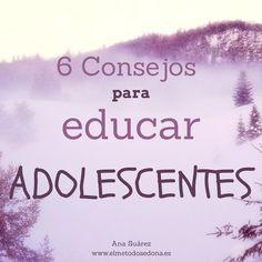Seis Consejos: Adolescentes y Emociones. Educar Adolescentes.
