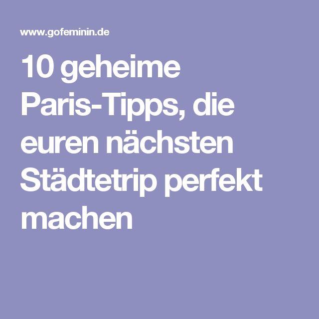 10 geheime Paris-Tipps, die euren nächsten Städtetrip perfekt machen