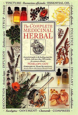 Complete Medicinal Herbal a complete guide to the healing properties of herbs