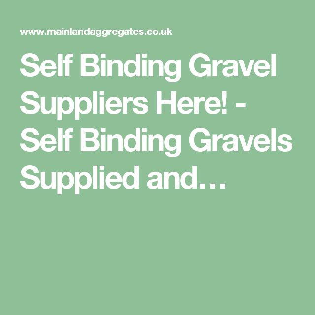 Self Binding Gravel Suppliers Here! - Self Binding Gravels Supplied and…