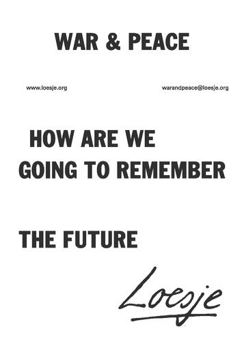 War & Peace / How are we going to remember the future  - Loesje #Loesje  #quote #poster #streetart #art #poetry #writing #words #creative #international #poem #lyric #photography #freedom #Loesjeinternational
