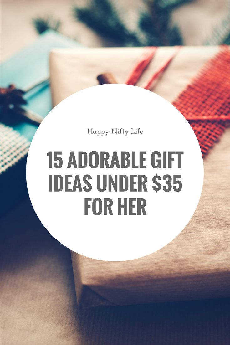 Adorable gift ideas under $35 for her. With Christmas just a couple of months away, here are 15 affordable (and adorable) gift ideas that the ladies in your life will love.
