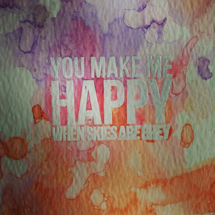 You make me happy when skies are grey -Watercolour card