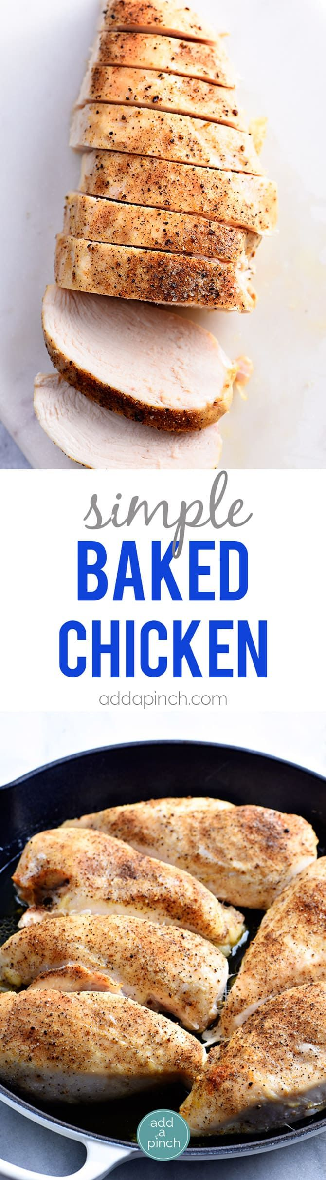 Simple Baked Chicken Breast Recipe - Learning how to make baked chicken breast just got simple with this foolproof recipe. Ready and on the table in less than 30 minutes, but perfect to make-ahead for busy weeknights, too! // addapinch.com
