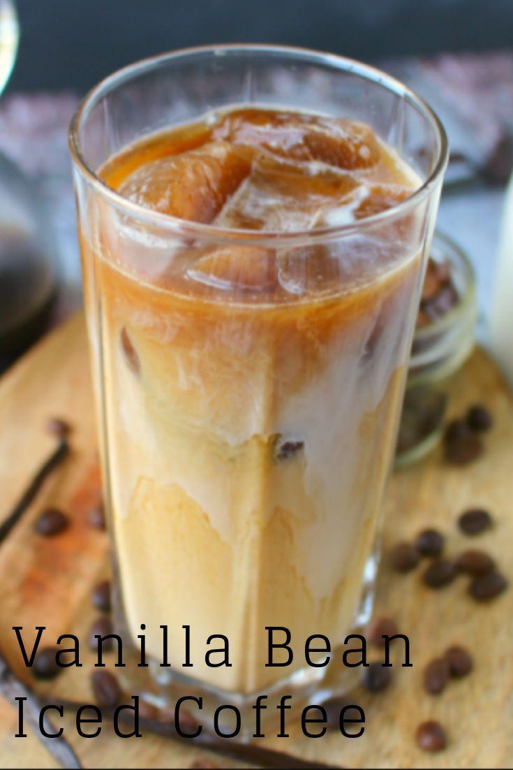 Vanilla Bean Iced Coffee Mom Recipes Iced Coffee Recipe Easy Easy Coffee Recipes Coffee Recipes
