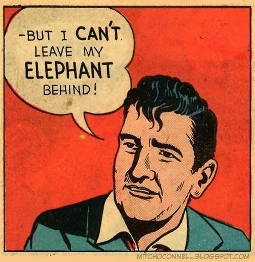 I can't leave my elephant behind.