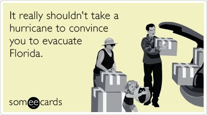 No, for reals though.: Laughing, Florida Ecards, Convinc, Jeans Shorts, Chelsea Handler, Favorite Funny, Hurricane, Evacu Florida, Country