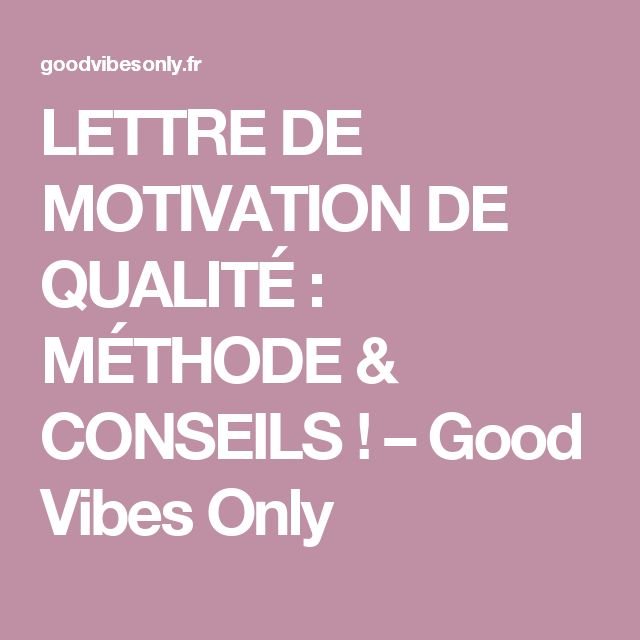 lettre de motivation de qualit u00c9   m u00c9thode  u0026 conseils    u2013 good vibes only