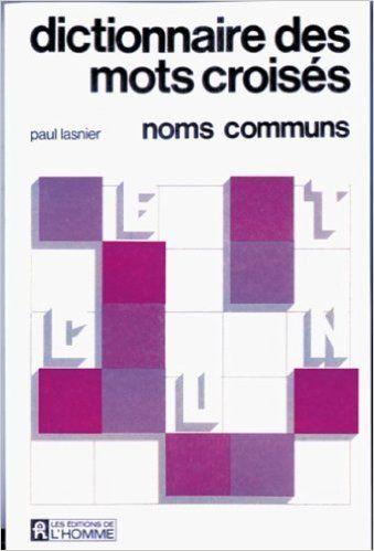 Dictionnaire des mots croisés: Noms communs: Amazon.com: Paul Lasnier: Books