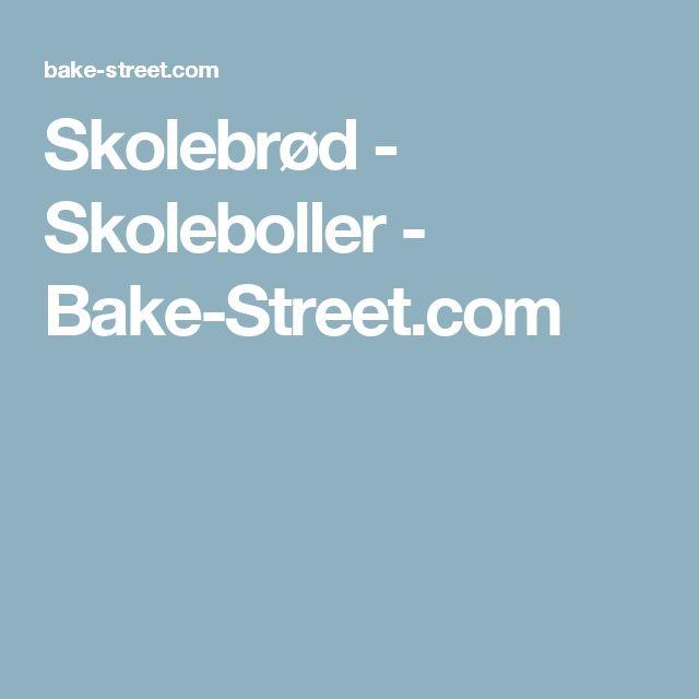 Skolebrød - Skoleboller - Bake-Street.com