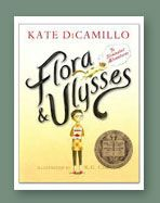 Flora & Ulysses: The Illuminated Adventures by Kate DiCamillo. Dorothy Canfield Fisher Award winner