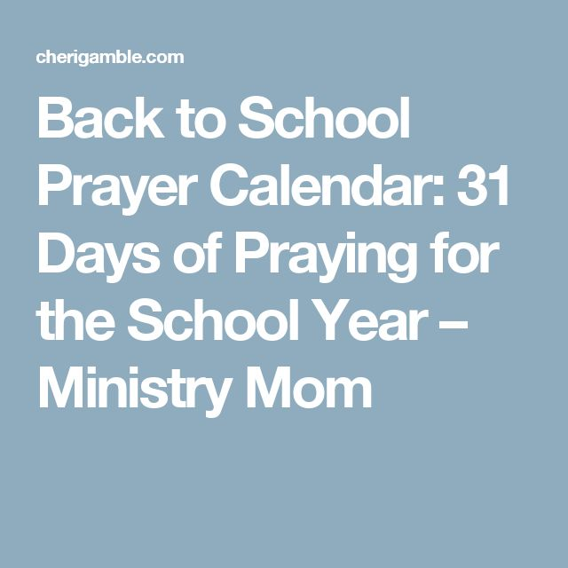 Back to School Prayer Calendar: 31 Days of Praying for the School Year – Ministry Mom