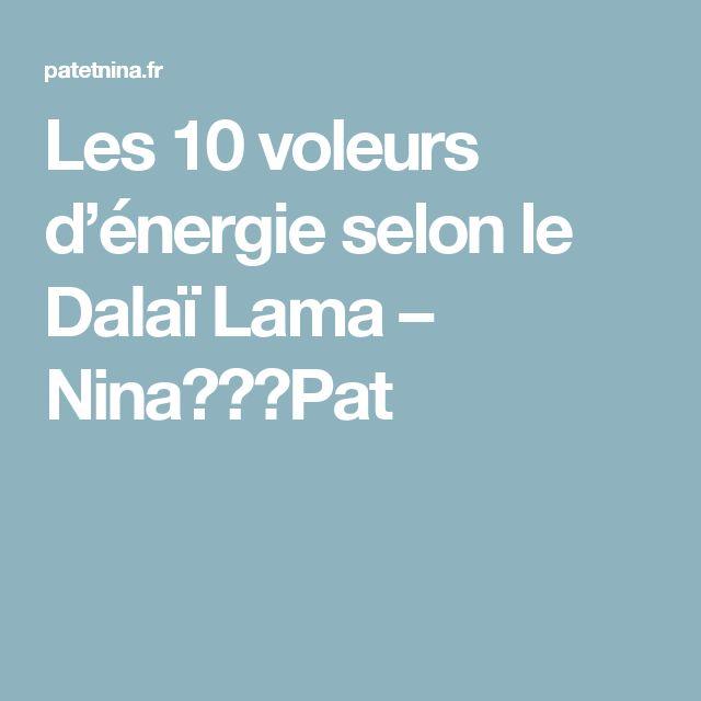 Les 10 voleurs d'énergie selon le Dalaï Lama – Nina✩❤✩Pat