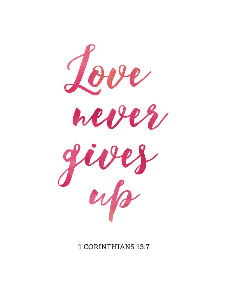 Relationships are hard however, God's love is a perfect example to us. It never gives up no matter what we do. This bible verse is not only a reminder of how to love others but also of how God loves us.