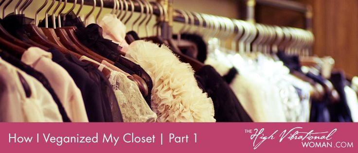 How I Veganized My Closet Part 1