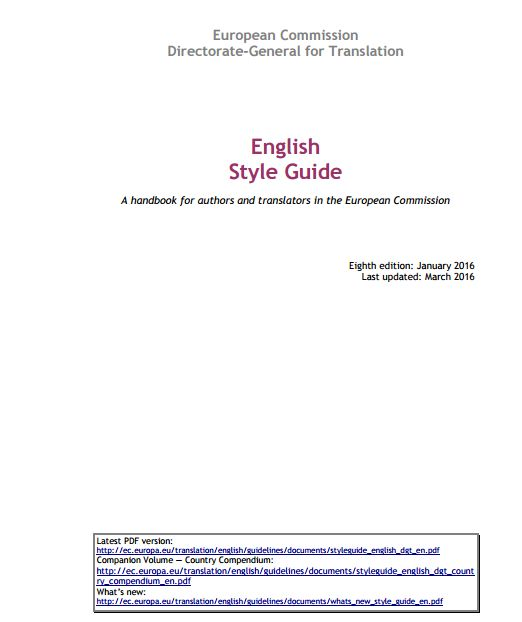 2016 update – European Commission English Style Guide | http://wordstodeeds.com/2016/04/07/2016-update-of-european-commission-english-style-guide/
