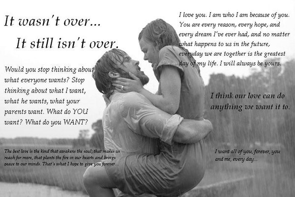 The Notebook. It's Not Over for Me. I Don't Want it to be Over :(