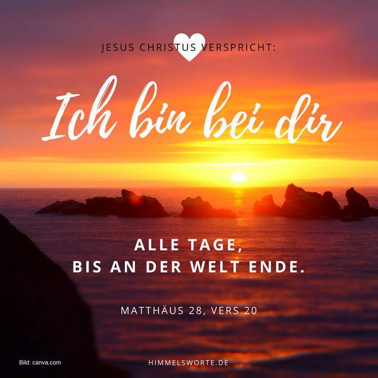 Himmelsworte - Jesus Christus verspricht: Ich bin bei dir alle Tage, bis an der Welt Ende. Siehe Matthäus 28, 20. - Zusage, Ermutigung und Segen aus der Bibel. Kostenloser Download aller Himmelsworte und passende Buchempfehlungen auf himmelsworte.de