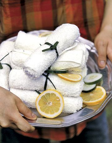 Pretty Cleanup~ PAMPER YOUR GUESTS: When serving messy fare such as barbeque, offer guests an easy, and thoughtful, way to clean up. Spritz damp washcloths with lemon juice, microwave for a few minutes, then arrange on a pretty platter