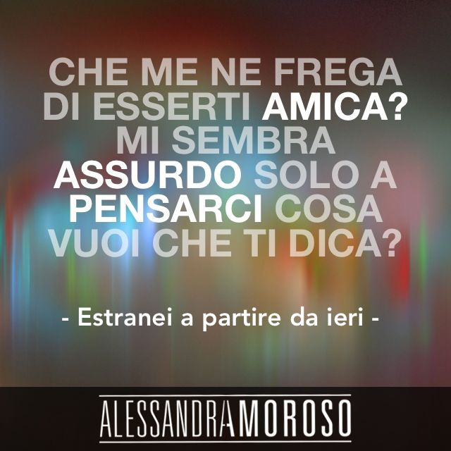 #EstraneiAPartireDaIeri #AlessandraAmoroso