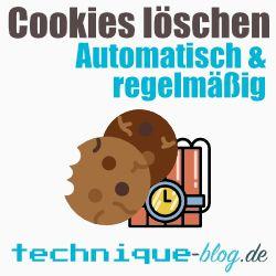 Cookies löschen - automatisch und regelmäßig