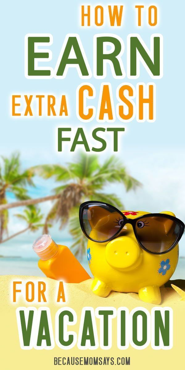 Fast ways to earn extra cash! Take that vacation this year by making money in yo… – Money Saving Mom – Group Board