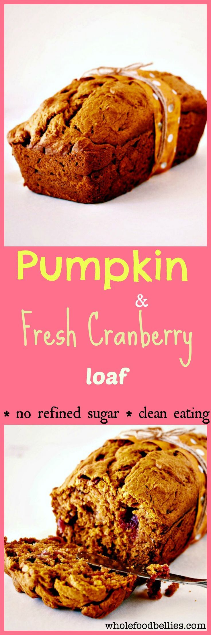 Pumpkin and Fresh Cranberry Bread. Naturally sweetened with maple syrup.