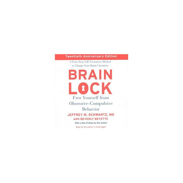 Brain Lock : Free Yourself from Obsessive-compulsive Behavior - Library Edition (Unabridged) (CD/Spoken