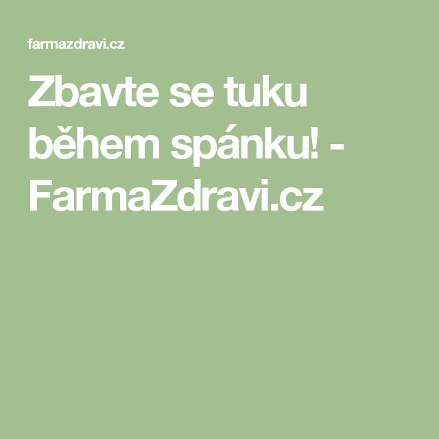 Zbavte se tuku během spánku! - FarmaZdravi.cz
