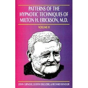 Patterns of the Hypnotic Techniques of Milton H. Erickson, M.D., Vol. 2
