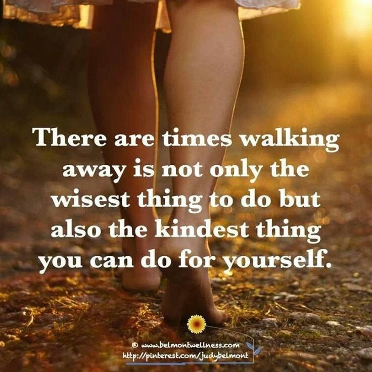 120 best images about Walk Away on Pinterest | Narcissist ...