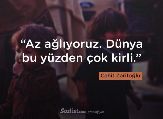 """""""Az ağlıyoruz. Dünya bu yüzden çok kirli."""" #cahit #zarifoğlu #sözleri #yazar #şair #kitap #şiir #özlü #anlamlı #sözler"""