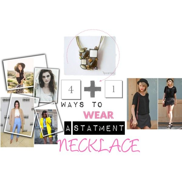 5 WAYS TO WEAR A STATMENT NECKLACE by styleitchicblog on Polyvore featuring Piaget