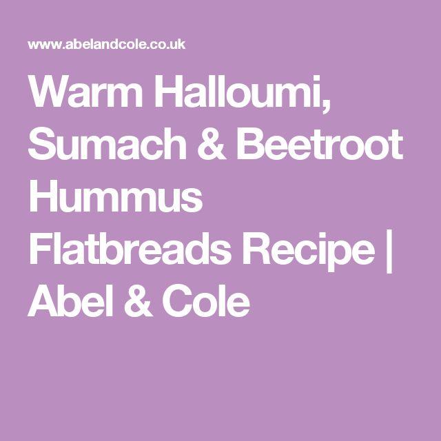 Warm Halloumi, Sumach & Beetroot Hummus Flatbreads Recipe | Abel & Cole