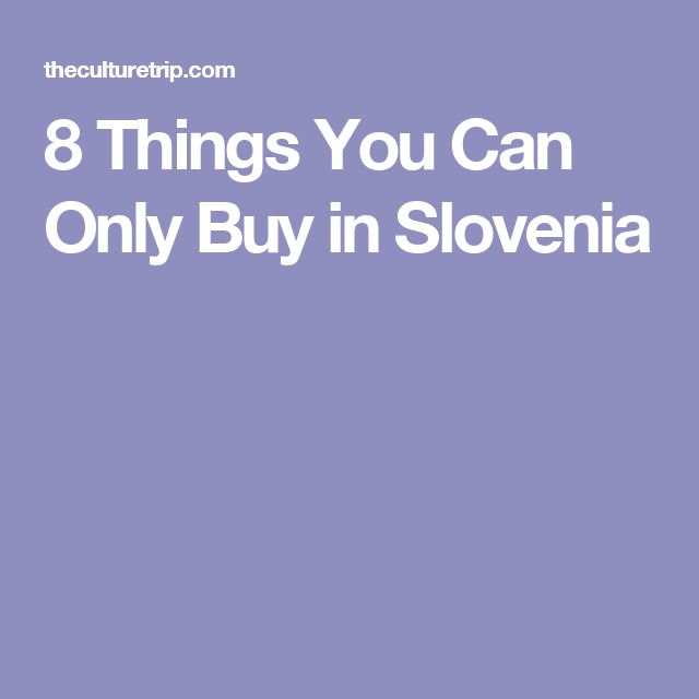 8 Things You Can Only Buy in Slovenia