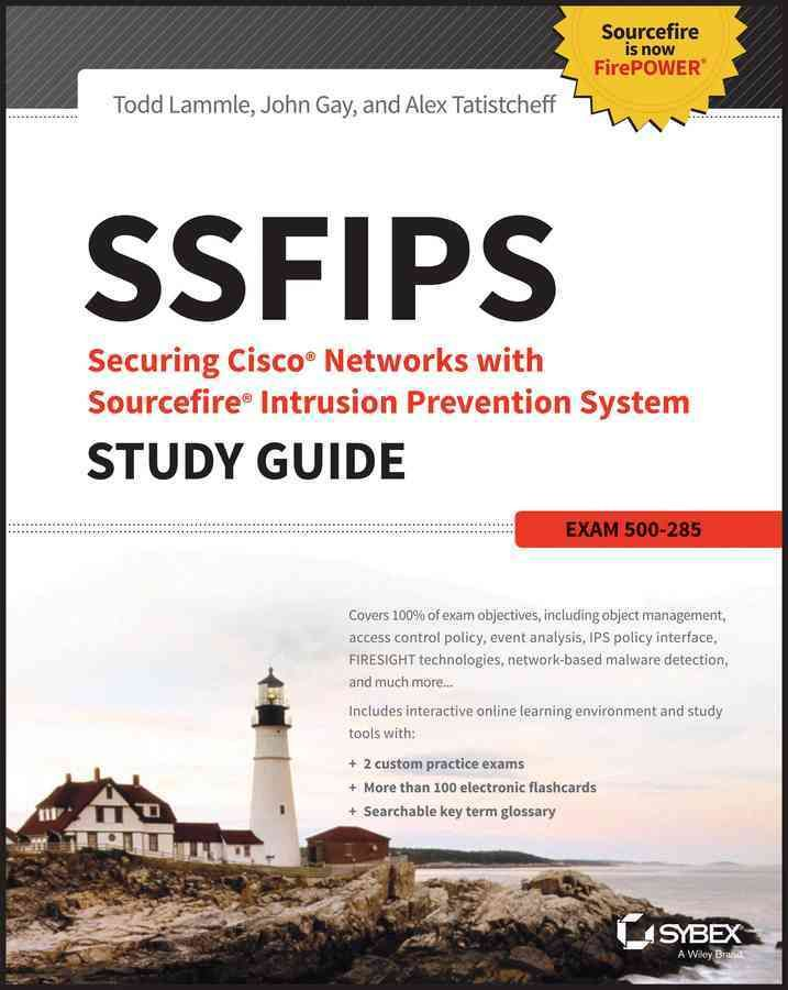 Ssfips Securing Cisco Networks with Sourcefire Intrusion Prevention System: Exam 500-285