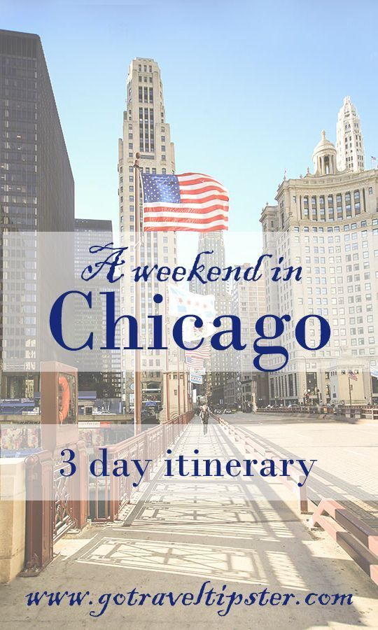 A weekend in Chicago - 3 day itinerary.