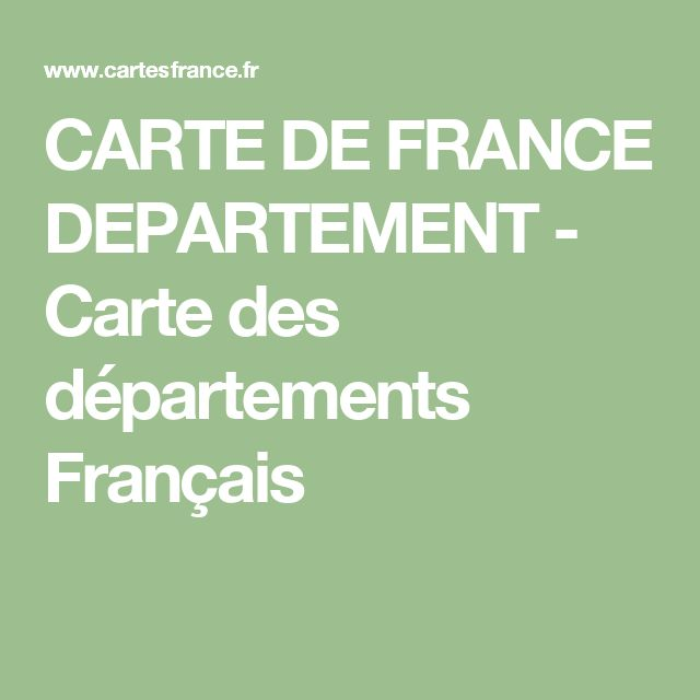 CARTE DE FRANCE DEPARTEMENT - Carte des départements Français