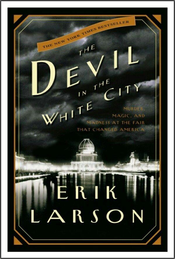 The Devil In The White City: Erik Larson