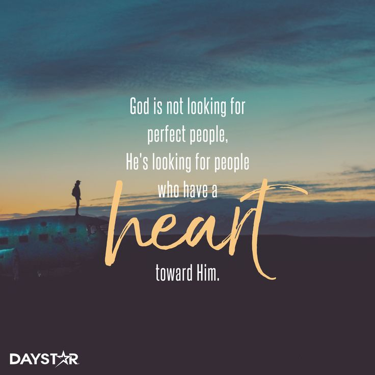 God is not looking for perfect people, he's looking for people who have a heart toward Him. [Daystar.com]