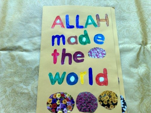 Allah made the world.    Lesson #1