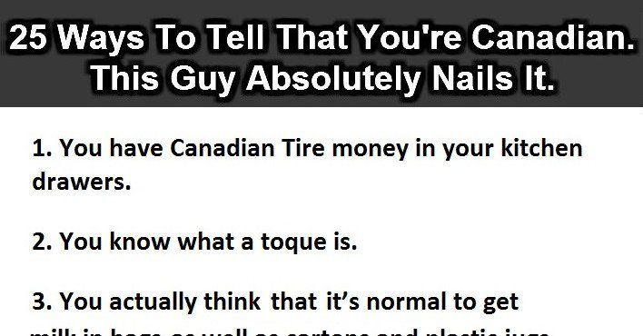 25 Ways To Tell That You're Canadian. #12 Is So Accurate It Hurts