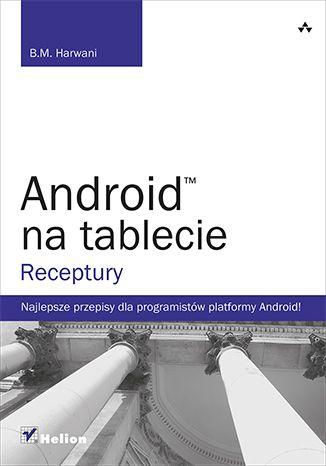 """Android na tablecie. Receptury""  #helion #ksiazka #tablet #aplikacje #android"