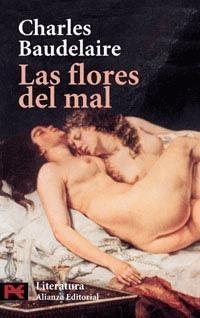 Las flores del mal (Charles Baudelaire) no me gusta la portada pero fue el que encontré