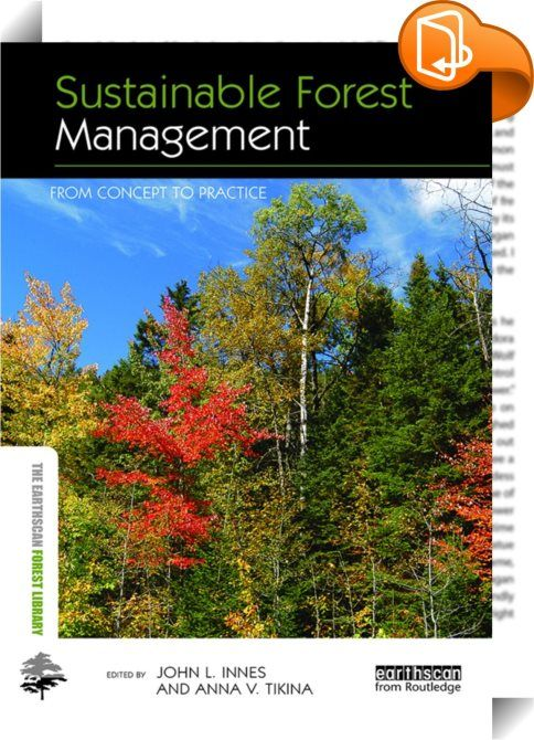 Sustainable Forest Management    :  Sustainable Forest Management provides the necessary material to educate students about forestry and the contemporary role of forests in ecosystems and society. This comprehensive textbook on the concept and practice of sustainable forest management sets the standard for practice worldwide.   Early chapters concentrate on conceptual aspects, relating sustainable forestry management to international policy. In particular, they consider the concept of ...